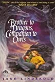 Brother to Dragons, Companion to Owls (0380775271) by Lindskold, Jane