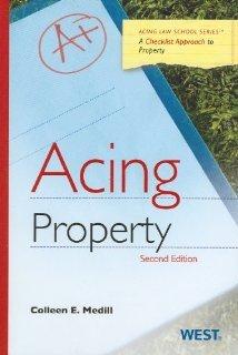 Acing Property, 2d (Acing Law School) [Paperback] [2012] 2 Ed. Colleen E. Medill