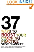#6: 37 Ways to BOOST Your Coaching Practice: PLUS: the 17 Lies That Hold Coaches Back and the Truth That Sets Them Free!
