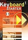 Keyboard-Starter. Mehrbändiger Keyboardkurs für den Selbstunterricht und für den Einsatz in Musikschulen: Keyboard-Starter, m. CD-Audio, Bd.1