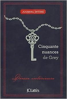 Journal intime 50 nuances de grey 9782709646116 amazon for Decoration 50 nuances de grey