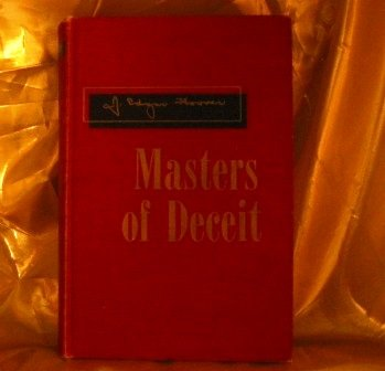 MASTERS OF DECEIT: The Story of Communism in America and How to Fight It., J. EDGAR HOOVER