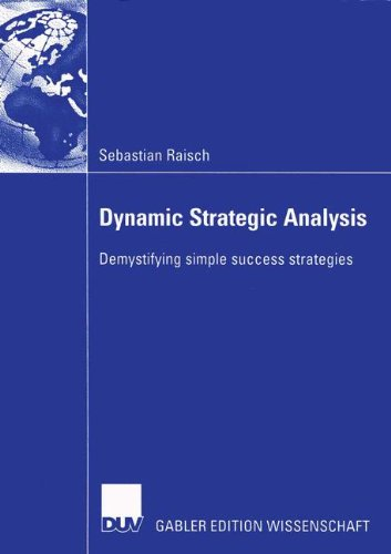 Dynamic Strategic Analysis: Demystifying simple success strategies