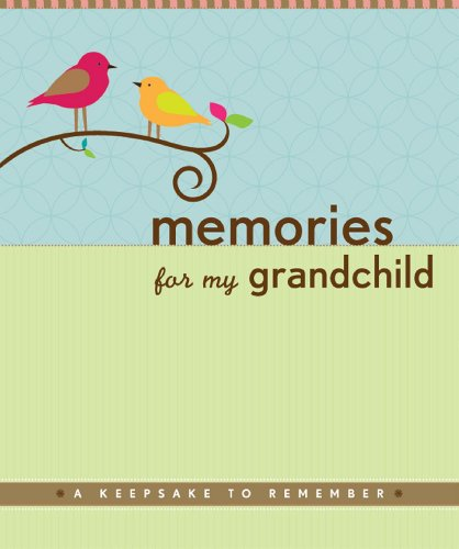 Memories for My Grandchild: A Keepsake to Remember (Grandparents Memory Book)