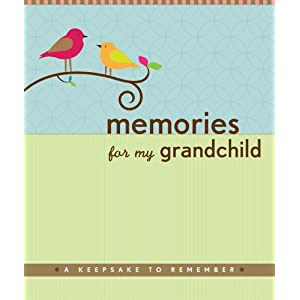 Memories for My Grandchild: A Keepsake to Remember (Grandparent's Memory Book) [Spiral-bound]