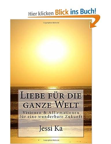 Buch über den Wandel unserer Welt hin zum System der Liebe