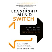 The Leadership Mind Switch: Rethinking How We Lead in the New World of Work Audiobook by D. A. Benton, Kylie Wright-Ford Narrated by Caroline Miller