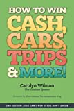 How To Win Cash, Cars, Trips & More!: 2nd Edition | You Can't Win If You Don't Enter