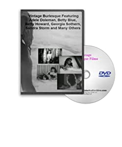 Burlesque and Stag Film Collection DVD - Betty Howard, Georgia Sothern, Sandra Storm, Cherry Knight and More