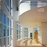 Making Architecture: The Getty Center (0500280320) by Meier, Richard
