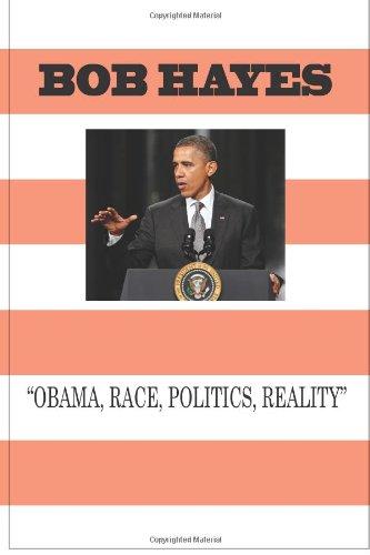 Obama-Race, Politics, And Reality