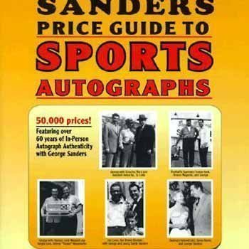 the-sanders-price-guide-to-sports-autographs-the-worlds-leading-autograph-pricing-authority-3rd-edit