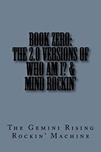 Book Zero: The 2.0 Versions Of Who Am I? & Mind Rockin' download ebook