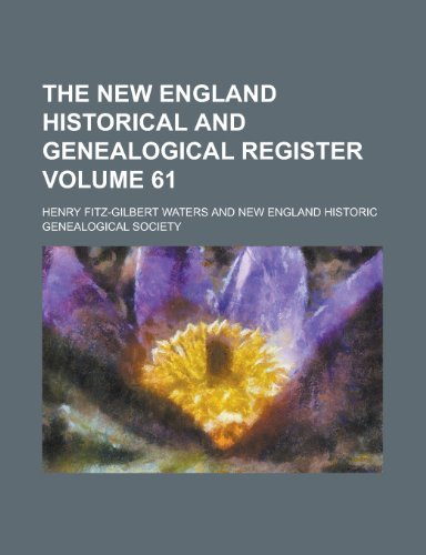 The New England Historical and Genealogical Register (Yr.1912)