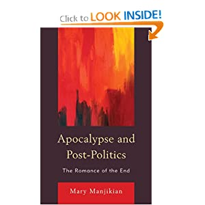 Apocalypse and Post-Politics: The Romance of the End by Mary Manjikian