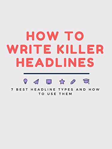 How to Write killer Headlines