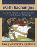 img - for Math Exchanges( Guiding Young Mathematicians in Small Group Meetings)[MATH EXCHANGES][Paperback] book / textbook / text book