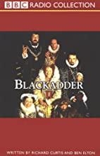 Blackadder II Radio/TV Program by Richard Curtis, Ben Elton Narrated by Rowan Atkinson, Tony Robinson, Full Cast