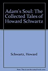 Adam's Soul: The Collected Tales of Howard Schwartz