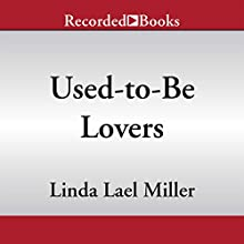 Used-to-Be Lovers (       UNABRIDGED) by Linda Lael Miller Narrated by Jack Garrett