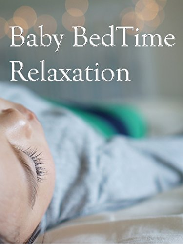 Baby Bedtime Relaxation
