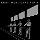 Expo Mixes by Kraftwerk