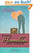 Einmal Himmelblau und zurück - Liebesroman
