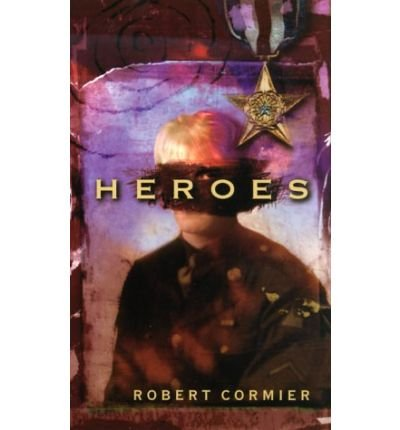 [( Heroes: A Novel )] [by: Robert Cormier] [May-2004]
