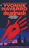 Deadrush (0553563599) by Navarro, Yvonne