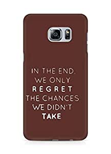 AMEZ we only regret the chances we didnt take Back Cover For Samsung Galaxy S6 Edge Plus