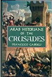Arab Historians of the Crusades (0880294523) by Gabrieli, Francesco