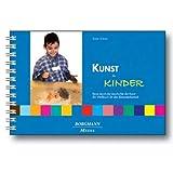 """Kunst f�r Kinder: Reise durch die Geschichte der Kunst � Ein Werkbuch f�r den Elementarbereichvon """"Karin Scholz"""""""