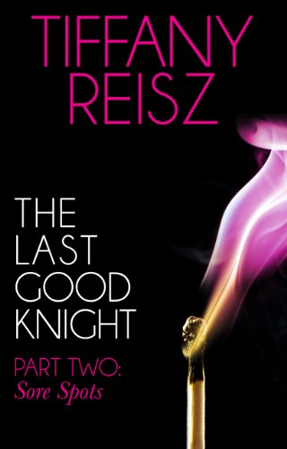 the-last-good-knight-part-ii-sore-spots-mills-boon-spice-the-original-sinners-the-red-years-short-st