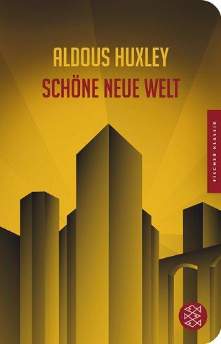 Aldous Huxley: Schöne neue Welt - Ein Roman der Zukunft