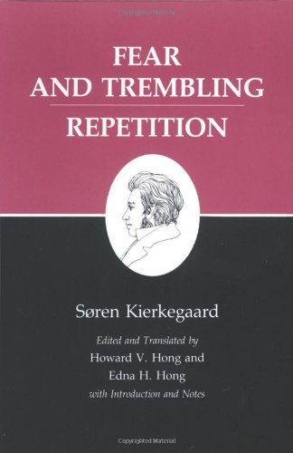 Fear and Trembling/Repetition : Kierkegaard's Writings,...