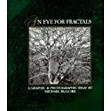 An Eye for Fractals: A Graphic/Photographic Essay (Studies in Nonlinearity)by Michael McGuire