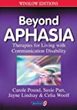 img - for Beyond Aphasia: Therapies For Living With Communication Disability (Speechmark Editions) by Carole Pound (2000-06-01) book / textbook / text book