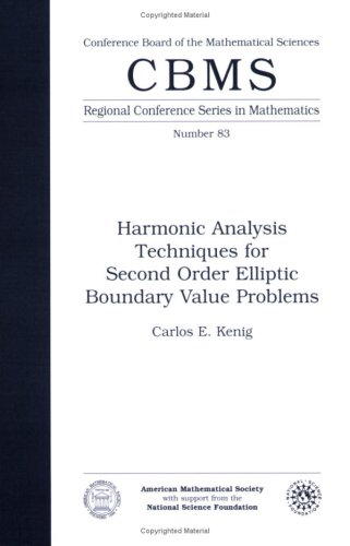 Harmonic Analysis Techniques for Second Order Elliptic Boundary Value Problems (Cbms Regional Conference Series in Mathematics)