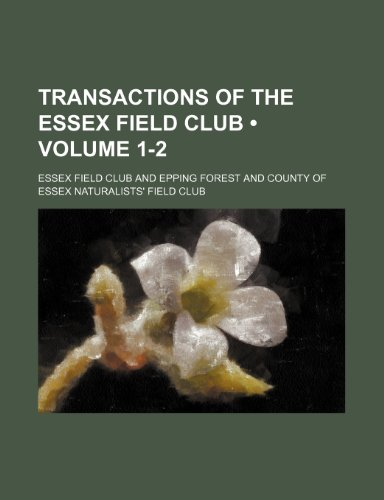 Transactions of the Essex Field Club (Volume 1-2)