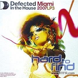 Defected in the house miami 2007 pt3 defected in the for House music 2007
