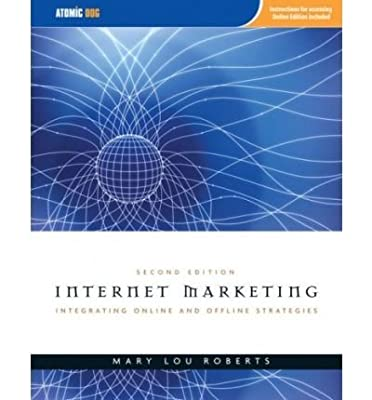 Internet Marketing: Integrating Online and Offline Strategies by Mary Lou Roberts (2007-03-31)