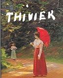 Emile Thivier, 1858-1922, Marguerite Paing, 1889-1974 : Collection de la Chambre de commerce et d'industrie de l'Indre...