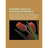 Paroisse Civile Du Nouveau-Brunswick: Saint-Jean, Fredericton, Liste Des Paroisses Du Nouveau-Brunswick, Grand-Sault...