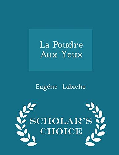 La Poudre Aux Yeux - Scholar's Choice Edition
