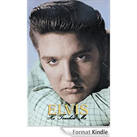 Elvis: He Touched Me; Volume 1 (English Edition)
