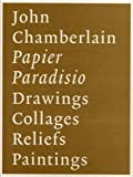 img - for John Chamberlain: Papier Paradisio book / textbook / text book