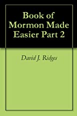 Book of Mormon Made Easier Part 2