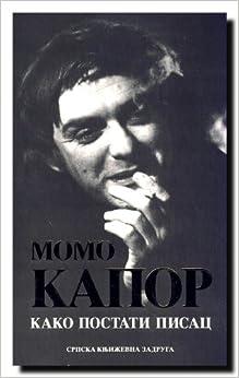 Kako postati pisac: Momo Kapor: 9788637911050: Amazon.com: Books