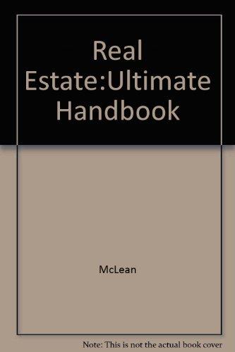 Real Estate: The Ultimate Handbook