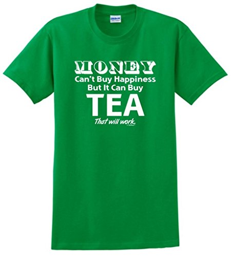 Money Can'T Buy Happiness But It Can Buy Tea T-Shirt Large Green